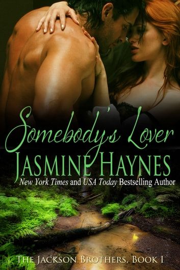 Somebody's Lover - The Jackson Brothers, Book 1 ebook by Jasmine Haynes,Jennifer Skully
