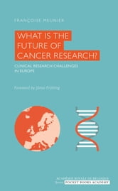 What is the Future of Cancer Research? ebook by Françoise Meunier