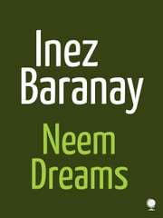 Neem Dreams ebook by Inez Baranay