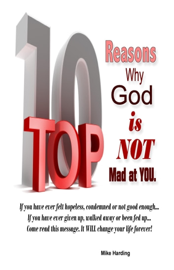 Top 10 Reasons Why God is Not Mad at You ebook by Mike Harding