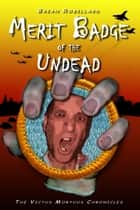 Merit Badge of the Undead ebook by Brian Robillard