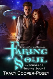 Faring Soul - Science Fiction Romance ebook by Tracy Cooper-Posey