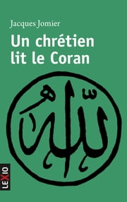 Un chrétien lit le Coran ebook by Jacques Jomier