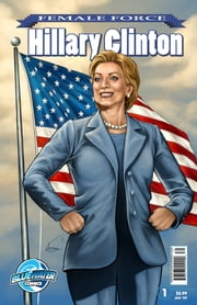 Female Force: Hillary Clinton ebook by Neal Bailey,Ryan Howe