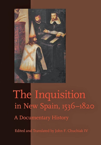 The Inquisition in New Spain, 1536–1820 - A Documentary History ebook by