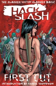 Hack/Slash Vol 1: First Cut ebook by Tim Seeley