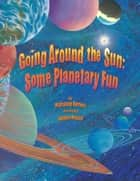 Going Around the Sun - Some Planetary Fun ebook by Marianne Berkes, Janeen Mason
