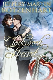 Clockwork Heart ebook by Jeffery Martin Botzenhart
