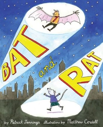 Bat and Rat ebook by Patrick Jennings
