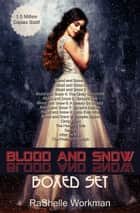 Blood and Snow Boxed Set ebook by RaShelle Workman