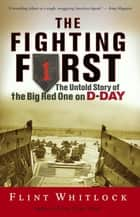 The Fighting First ebook by Flint Whitlock