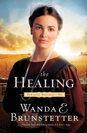The Healing ebook by Wanda E. Brunstetter