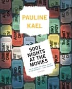 5001 Nights at the Movies ebook by Pauline Kael