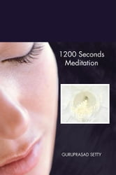 1200 Seconds Meditation ebook by GURUPRASAD SETTY