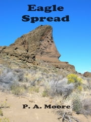Eagle Spread ebook by P. A. Moore