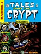 The EC Archives: Tales from the Crypt Volume 5 ebook by Al Feldstein
