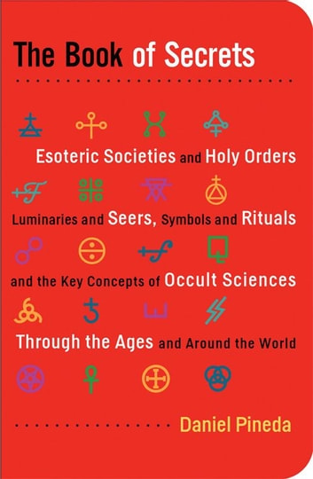 The book of secrets esoteric societies and holy orders luminaries the book of secrets esoteric societies and holy orders luminaries and seers symbols and rituals fandeluxe Choice Image