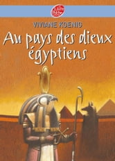 Au pays des Dieux Egyptiens ebook by Viviane Koenig,Gianni Conno de