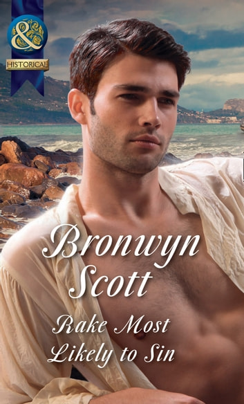 Rake Most Likely To Sin (Mills & Boon Historical) (Rakes on Tour, Book 4) ebook by Bronwyn Scott