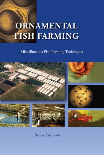 Ornamental Fish Farming - Miscellaneous Fish Farming Techniques ebook by Brian Andrews