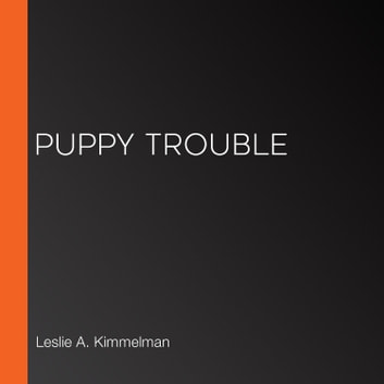 Puppy Trouble audiobook by Leslie A. Kimmelman
