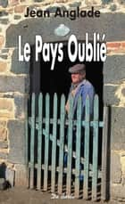 Le Pays oublié 電子書 by Jean Anglade