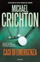 Casi di emergenza ebook by Michael Crichton,Maria Teresa Marenco
