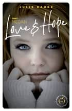 Love and hope - tome 1 Megan eBook by Julie Dauge