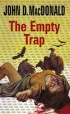 The Empty Trap ekitaplar by John D. MacDonald