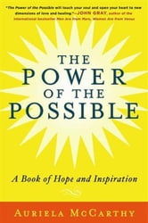 The Power of the Possible - A Book of Hope and Inspiration ebook by Auriela McCarthy