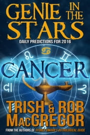 Genie in the Stars - Cancer ebook by Trish MacGregor,Rob MacGregor