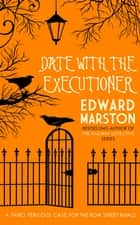 A Date with the Executioner ebook by Edward Marston
