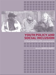 Youth Policy and Social Inclusion - Critical Debates with Young People ebook by Monica Barry