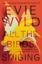 All the Birds, Singing eBook by Evie Wyld