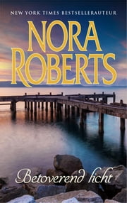 Betoverend licht ebook by Nora Roberts