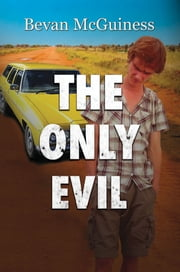 The Only Evil ebook by Bevan McGuiness