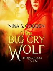 The Big Cry Wolf ebook by Nina S. Gooden