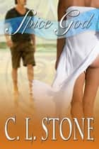 Spice God ebook by C. L. Stone