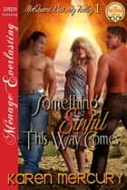 Something Sinful This Way Comes [McQueen Was My Valley 1] ebook by