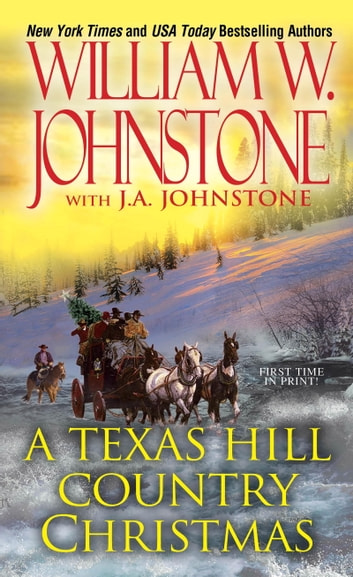 A Texas Hill Country Christmas ebook by William W. Johnstone,J.A. Johnstone