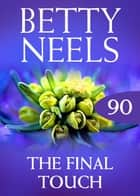 The Final Touch (Betty Neels Collection) ebook by Betty Neels