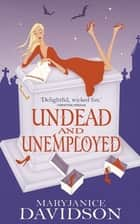 Undead And Unemployed - Number 2 in series ebook by MaryJanice Davidson