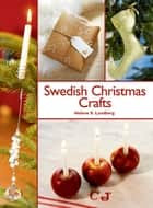 Swedish Christmas Crafts ebook by Helene S. Lundberg,Annika S. Hipple