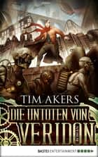 Die Untoten von Veridon - Roman ebook by Tim Akers