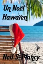 Un Noel Hawaiien ebook by Neil S. Plakcy