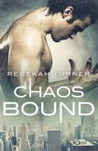Chaos Bound ebook by Rebekah Turner