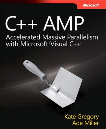 C++ AMP ebook by Ade Miller,Kate Gregory