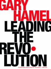 Leading the Revolution ebook by Hamel, Gary