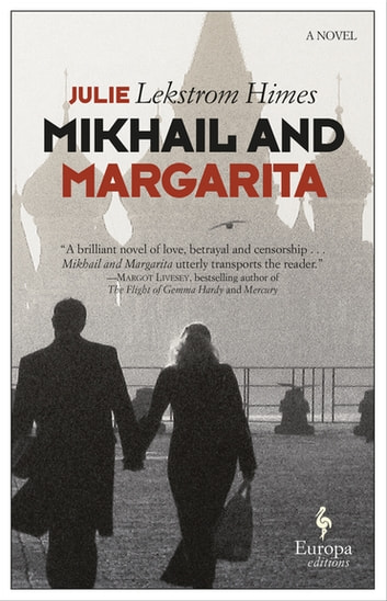 Mikhail and Margarita - A Novel ebook by Julie Lekstrom Himes