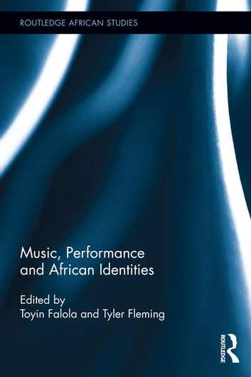 Music, Performance and African Identities ebook by